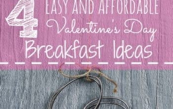 4 Easy and Affordable Valentine's Day Breakfast Ideas