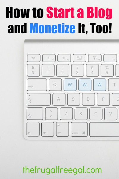 How to Start a Blog and Monetize it, Too!