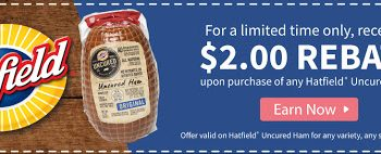 *Limited Time* Get a $2 Rebate w/Purchase of any Hatfield® Uncured Ham