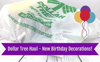 YouTube Video: Dollar Tree Haul – Save on Birthday Decorations!